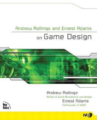 Andrew Rollings and Ernest Adams On Game Design.jpg
